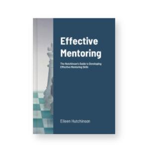 Effective Mentoring by Eileen Hutchinson
